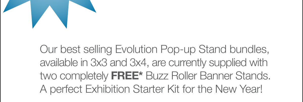 Buy a 3x3 of 3x4 Pop-up bundle and receive two Buzz Banners for no additional cost.