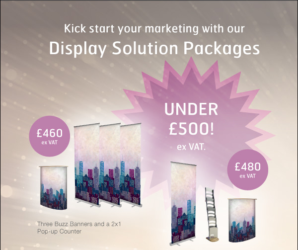 Kick start your marketing with our Display Solution Packages